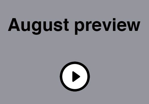 August preview