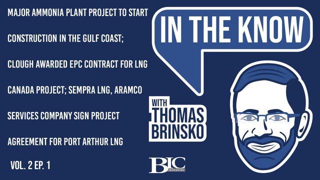 In-the-Know with Thomas Brinsko: Major Ammonia Plant Project; Clough Awarded EPC Contract